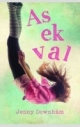 As ek val