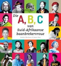 Die A, B, C van Suid-Afrikaanse baanbrekervroue